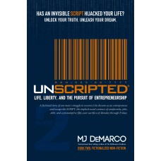 UNSCRIPTED: Life, Liberty, and the Pursuit of Entrepreneurship (Book 2: Fictionalized Non-Fiction)