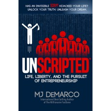 UNSCRIPTED, Book 1, Non-Fiction Business (Signed Copy by Author MJ DeMarco - US Only!)